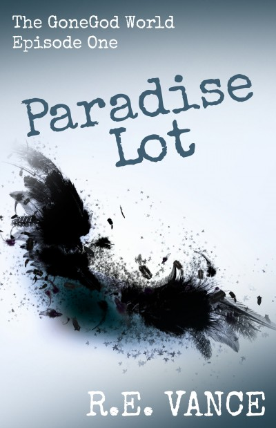 Paradise Lot: GoneGod World - An Urban Fantasy Novel