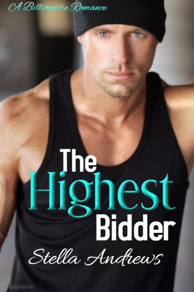 The Highest Bidder - A Billionaire Fantasy