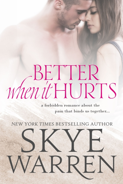 Better When It Hurts by Skye Warren