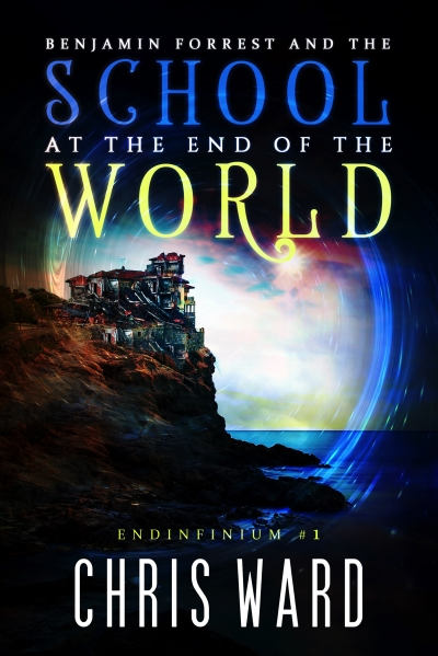 The School at the End of the World (Endinfinium #1)