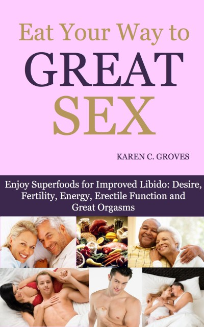 Eat Your Way to Great Sex