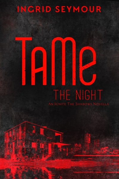 Tame The Night