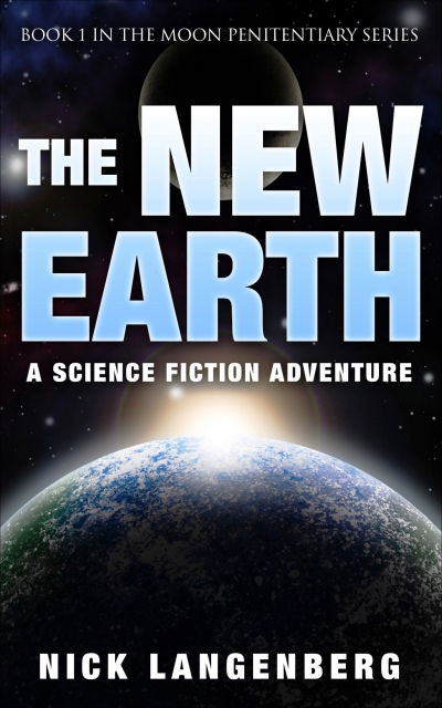 The New Earth: Book 1 In The Moon Penitentiary Series