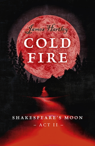 Cold Fire: Shakespeare´s Moon ACT II
