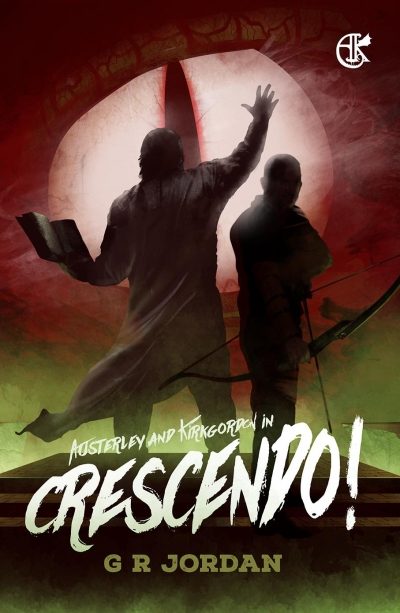 Crescendo! An Austerley & Kirkgordon Adventure