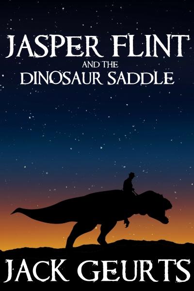 Jasper Flint And The Dinosaur Saddle Jack Geurts