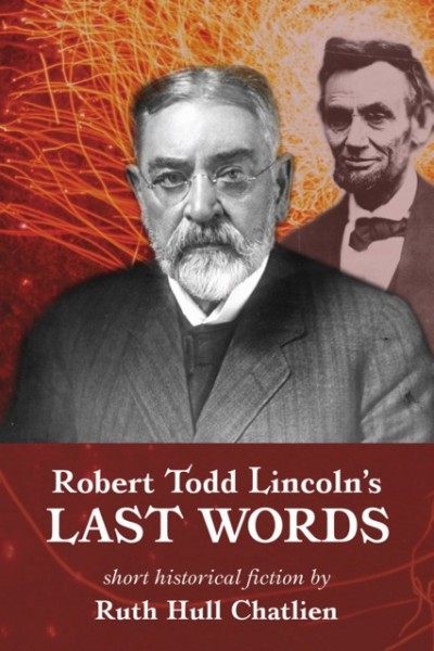 Robert Todd Lincoln's Last Words