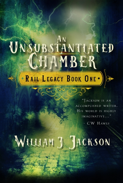 An Unsubstantiated Chamber (Book One of the Rail Legacy)
