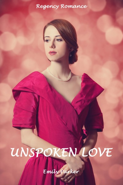 Regency Romance : Unspoken Love