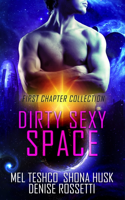 Dirty Sexy Space: first chapter collection