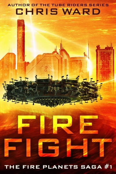 Fire Fight - The Fire Planets Saga #1 (Instafreebie Sample)