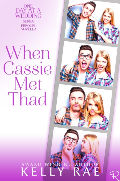 When Cassie Met Thad by Kelly Rae