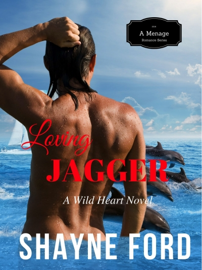 FREE Preview LOVING JAGGER, A Menage Romance (WILD HEART Series #2)