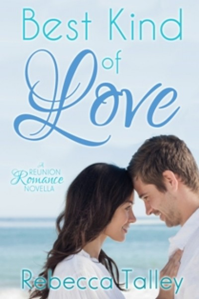 Best Kind of Love: A Reunion Romance Novella