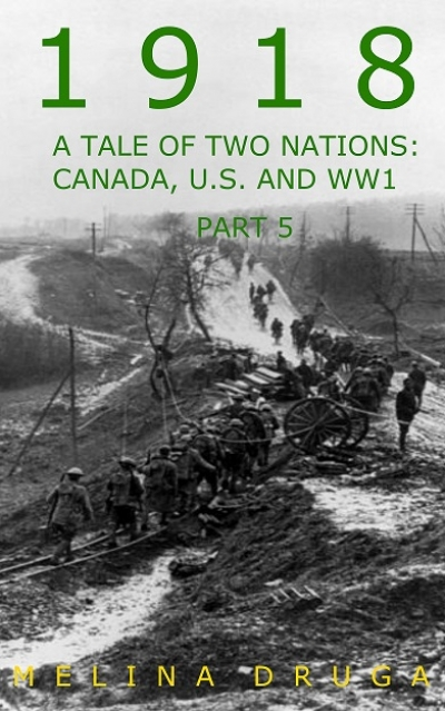 1918 - A Tale of Two Nations: Canada, U.S. and WWI part 5