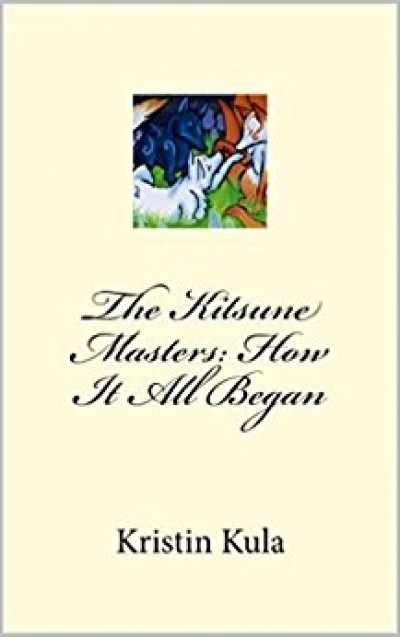 The Kitsune Masters: How It All Began