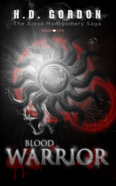 Blood Warrior (The Alexa Montgomery Saga, Book 1)