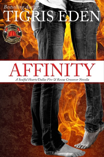 Affinity: A Soulful Hearts/Dallas Fire & Rescue crossover novella