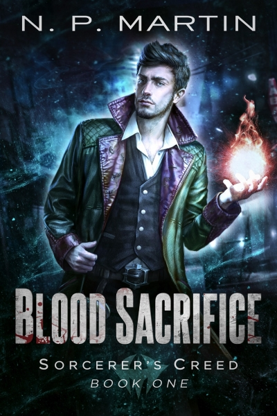 Blood Sacrifice: An Urban Fantasy Novel (Sorcerer's Creed Book One)