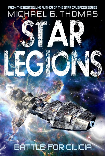 Battle for Cilicia (Star Legions: The Ten Thousand Book 1)