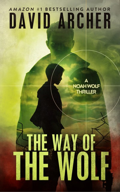 The Way of the Wolf: A Noah Wolf Thriller