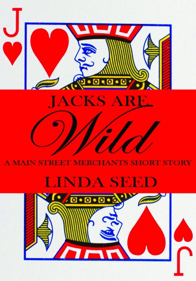 Jacks Are Wild: A Main Street Merchants Short Story
