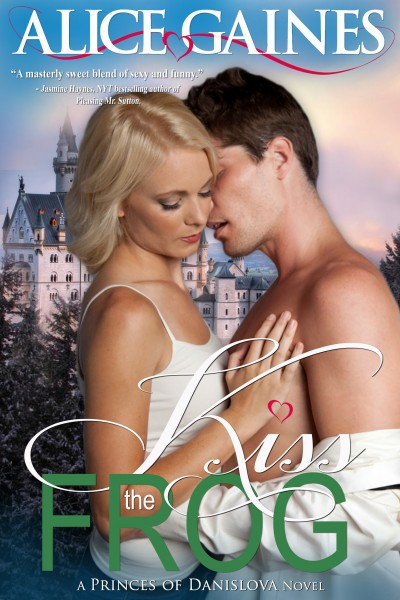 Kiss the Frog:  A Princess of Danislova novel
