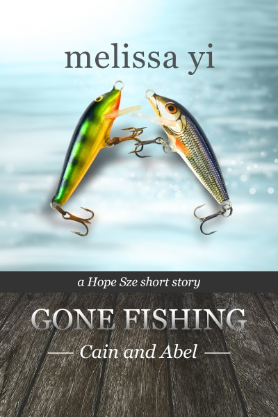 Gone Fishing I: Cain and Abel (Hope Sze medical mystery)