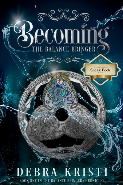 Becoming: The Balance Bringer (Book One of The Balance Bringer Chronicles) (Sneak Peak)