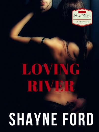FREE Preview LOVING RIVER, A Rock Star Romance (STEEL Series #2)