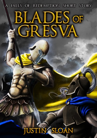 Blades of Gresva: A Short Story Prequel to the FALLS OF REDEMPTION Trilogy