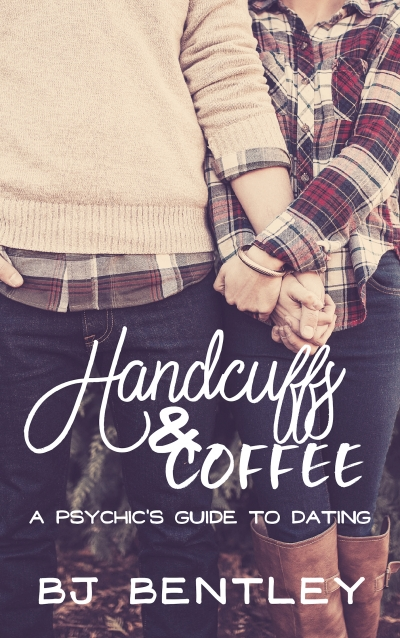 Handcuffs & Coffee: A Psychic's Guide to Dating
