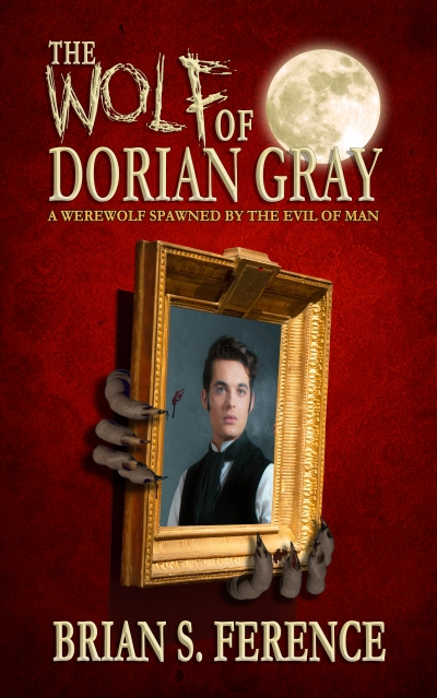 The Wolf of Dorian Gray - A Werewolf Spawned by the Evil of Man