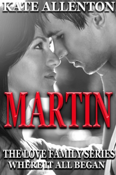 Martin (The Love Family Series)