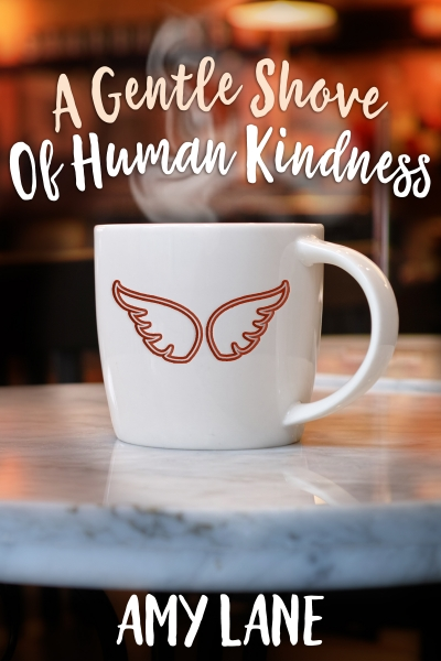 A Gentle Shove of Human Kindness