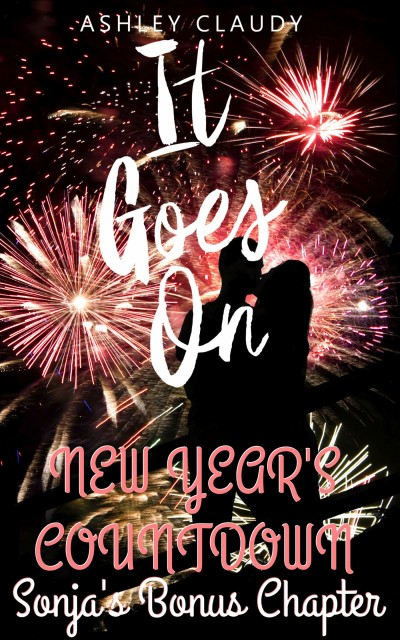 New Year's Countdown (an It Goes On Bonus Chapter: Sonja's POV)