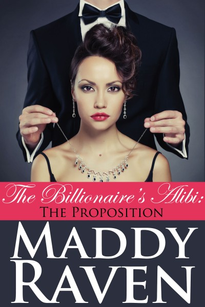 The Billionaire's Alibi: The Proposition (The Billionaire's Alibi #1)