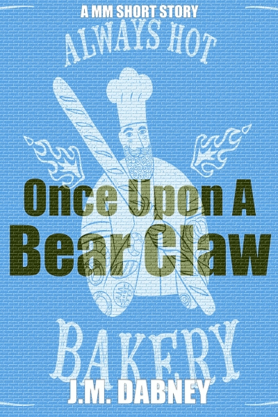Once Upon a Bear Claw (A MM Short Story)