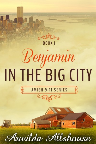 Amish Inspirational: Benjamin in the Big City: A Rumspringa Romance (Amish 9/11)