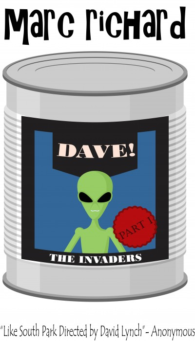 DAVE! (A Novel from the Future) Part I: The Invaders