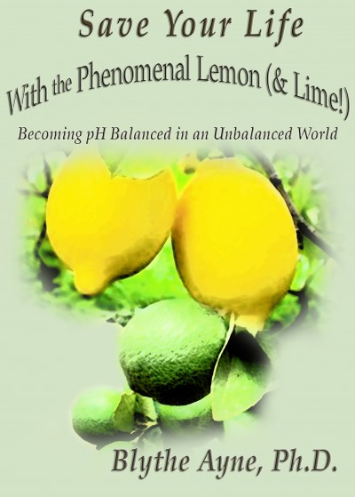 Save Your Life with the Phenomenal Lemon (& Lime)!