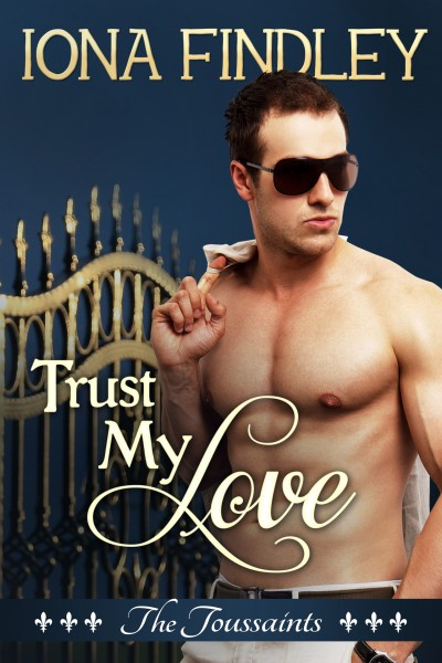 Trust My Love: The Toussaints #1