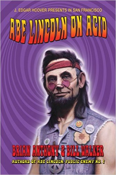 ABE LINCOLN ON ACID (Paranormal Alternative History)