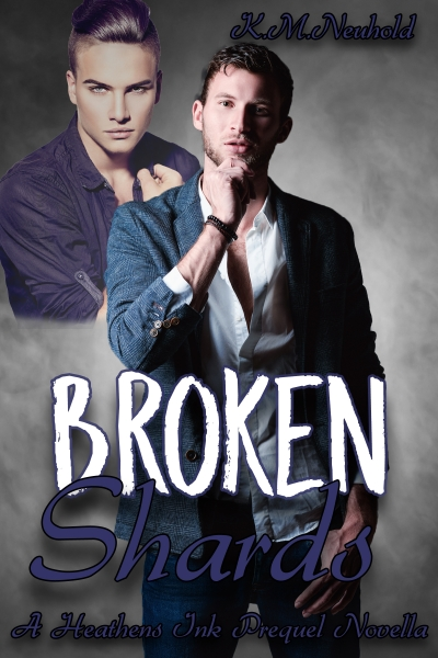 Broken Shards: A Heathens Ink Prequel Novella
