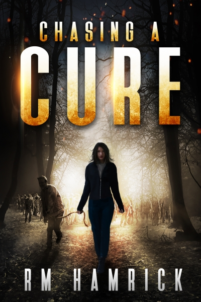 Chasing a Cure: A Zombie Novel