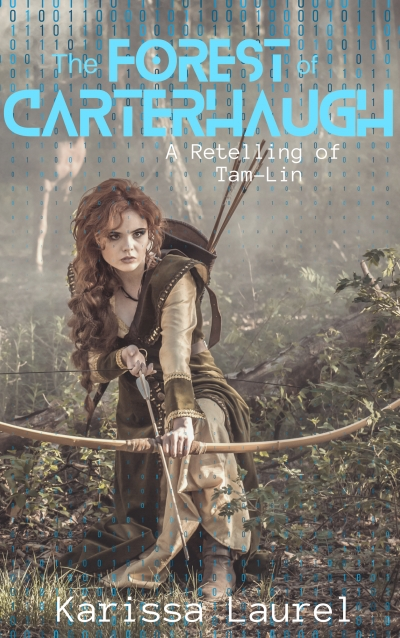 The Forest of Carterhaugh: A ReTelling of TamLin