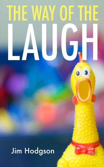 The Way of the Laugh: How to Write Funny