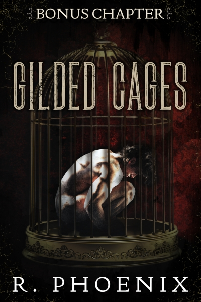 Gilded Cages (Bonus Chapter)