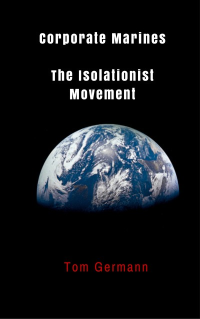 Corporate Marines  The Isolationist Movement