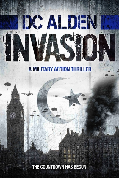 Invasion - A Military Action Thriller